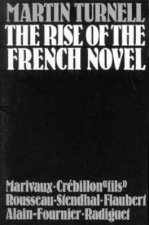 The Rise of the French Novel: Marivaux, Crebillon Fils, Rousseau, Stendhal, Flaubert, Alain-Fournier, Raymond Radiguet