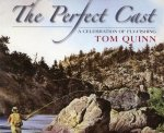 The Perfect Cast: A Celebration of Fly-Fishing