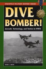 Dive Bomber!: Aircraft, Technology, and Tactics in World War II