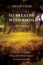 To Breathe with Birds: A Book of Landscapes