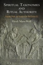 Spiritual Taxonomies and Ritual Authority: Platonists, Priests, and Gnostics in the Third Century C.E.