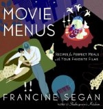 Movie Menus: Recipes for Perfect Meals with Your Favorite Films