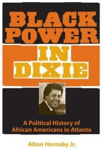 Black Power in Dixie: A Political History of African Americans in Atlanta