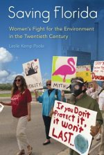 Saving Florida: Women's Fight for the Environment in the Twentieth Century