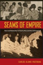 Seams of Empire: Race and Radicalism in Puerto Rico and the United States