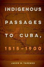 Indigenous Passages to Cuba, 1515-1900
