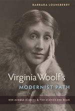 Virginia Woolf's Modernist Path: Her Middle Diaries and the Diaries She Read
