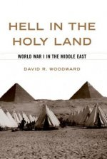 Hell in the Holy Land: World War I in the Middle East