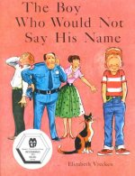 The Boy Who Would Not Say His Name, Softcover, Beginning to Read