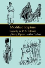Modified Rapture: Comedy in W. S. Gilbert's Savoy Operas