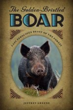 The Golden-Bristled Boar: Last Ferocious Beast of the Forest