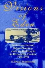 Visions of Eden: Enviromentalism, Urban Planning, and Cit