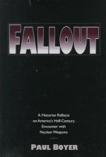 Fallout: A Historian Reflects on America's Half-C