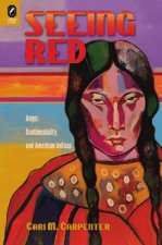 Seeing Red: Anger, Sentimentality, and American Indians