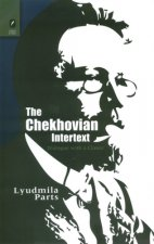 The Chekhovian Intertext: Dialogue with a Classic
