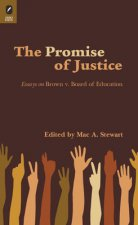 Promise of Justice: Essays on Brown V. Board of Education