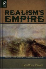 Realism's Empire: Empiricism and Enchantment in the Nineteenth-Century Novel