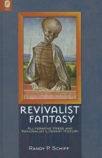 Revivalist Fantasy: Alliterative Verse and Nationalist Literary History