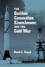 The Gaither Committee, Eisenhower, and the Cold War