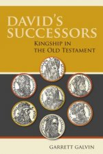 David's Successors: Kingship in the Old Testament
