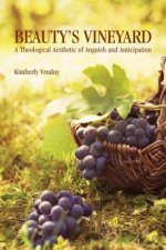 Beauty's Vineyard: A Theological Aesthetic of Anguish and Anticipation