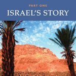 Israel's Story: Part One