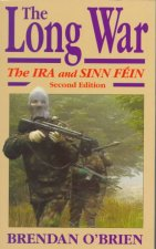 The Long War: The IRA and Sinn Fein