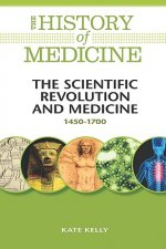 The Scientific Revolution and Medicine: 1450-1700