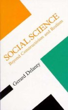 Social Science: Beyond Constructivism and Realism