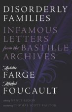 Disorderly Families: Infamous Letters from the Bastille Archives