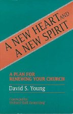 A New Heart and a New Spirit: A Plan for Renewing Your Church