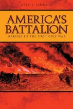America's Battalion: Marines in the First Gulf War