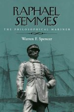 Raphael Semmes: The Philosophical Mariner