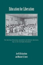 Education for Liberation: The American Missionary Association and African Americans, 1890 to the Civil Rights Movement