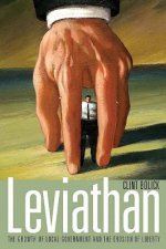 Leviathan: The Growth of Local Government and the Erosion of Liberty