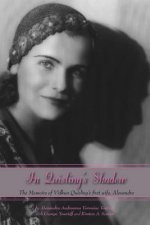 In Quisling's Shadow: The Memoirs of Vidkun Quisling's First Wife, Alexandra