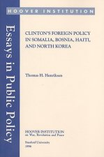 Clinton's Foreign Policy in Somalia, Bosnia, Haiti, and North Korea