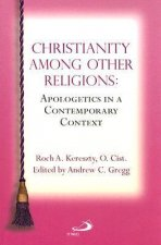 Christianity Among Other Religions: Apologetics in a Contemporary Context