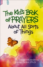 The Kids' Book of Prayers: About All Sorts of Things