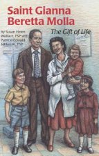 Saint Gianna Beretta Molla: The Gift of Life