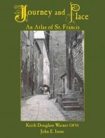 Journey and Place: An Atlas of St. Francis