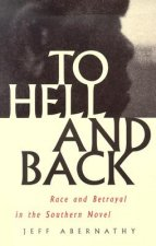To Hell and Back: Race and Betrayal in the Southern Novel