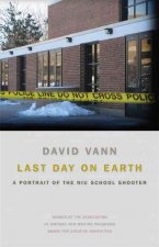 Last Day on Earth: A Portrait of the NIU School Shooter