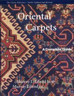 Oriental Carpets: A Complete Guide - The Classic Reference