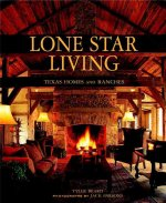 Lone Star Living: Texas Homes and Ranches