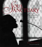 Soul Sanctuary: Images of the African American Worship Experience
