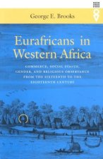 Eurafricans in Western Africa: Commerce, Social Status, Gender, and Religious Observance from the Sixteenth to the Eighteenth Century