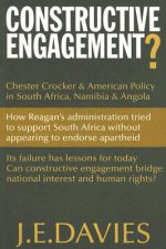 Constructive Engagement?: Chester Crocker & American Policy in South Africa, Namibia & Angola, 1981-8
