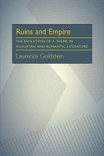 Ruins and Empire: The Evolution of a Theme in Augustan and Romantic Literature