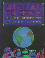 Blast Off to Earth!: A Look at Geography